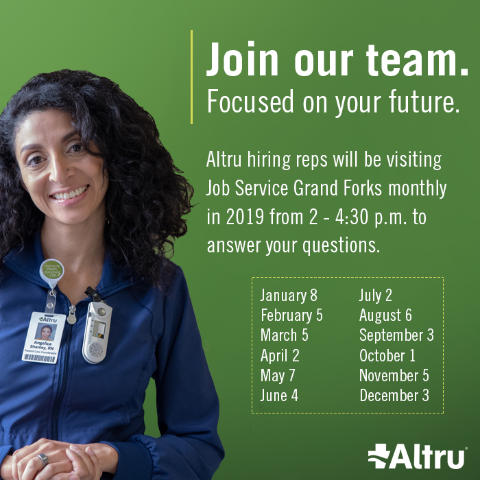 Altru hiring reps will be at Job Service in Grand Forks to answer your questions.
