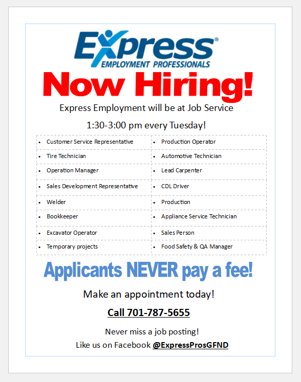 Now hiring for a variety of openings. Visit Express at Job Service Grand Forks every Tuesday.